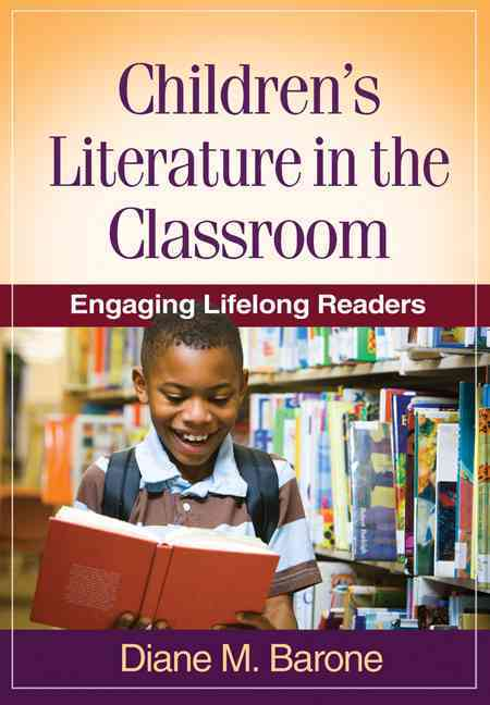 Children's Literature in the Classroom By Barone, Diane M.
